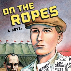 'On the Ropes': A graphic novel of Depression-era America that feels utterly contemporary