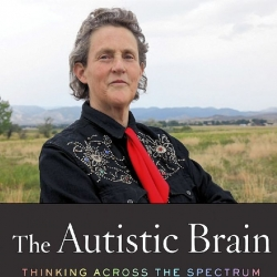 'The Autistic Brain': Temple Grandin says, 'Think Across the Spectrum'