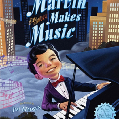"""Marvin Makes Music,"" by an autobiographical children's book by Marvin Hamlisch."