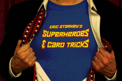 "Magician Eric Starkey's ""Superheroes & Card Tricks"" premieres tonight at Downtown's Bricolage."