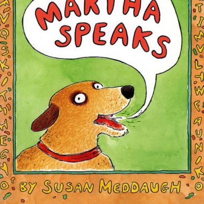 """Martha Speaks"" by Susan Meddaugh"