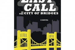 Briefing Books: First-rate 'Last Call in the City of Bridges' from Braddock Avenue Books