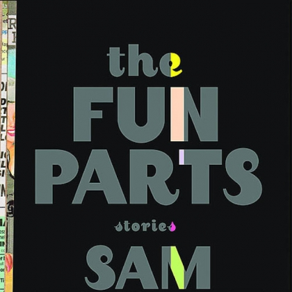 "In ""The Fun Parts,"" Sam Lipsyte's stories of deluded losers in downward spirals are lovingly leavened with tart humor."