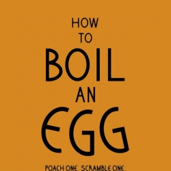 Crack open this cookbook: 'How to Boil an Egg'